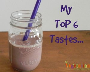 My Top 6 Tastes! Do you have favorite tastes?