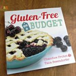 Gluten-Free on a Budget by Chandice Probst and Tana Besendorfer