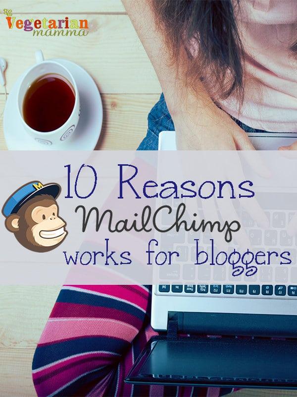 10 Reasons Mailchimp works @vegetarianmamma.com #blogging101 #blogger #mailchimp