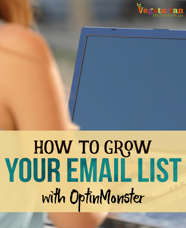 How to grow your email list @vegetarianmamma.com