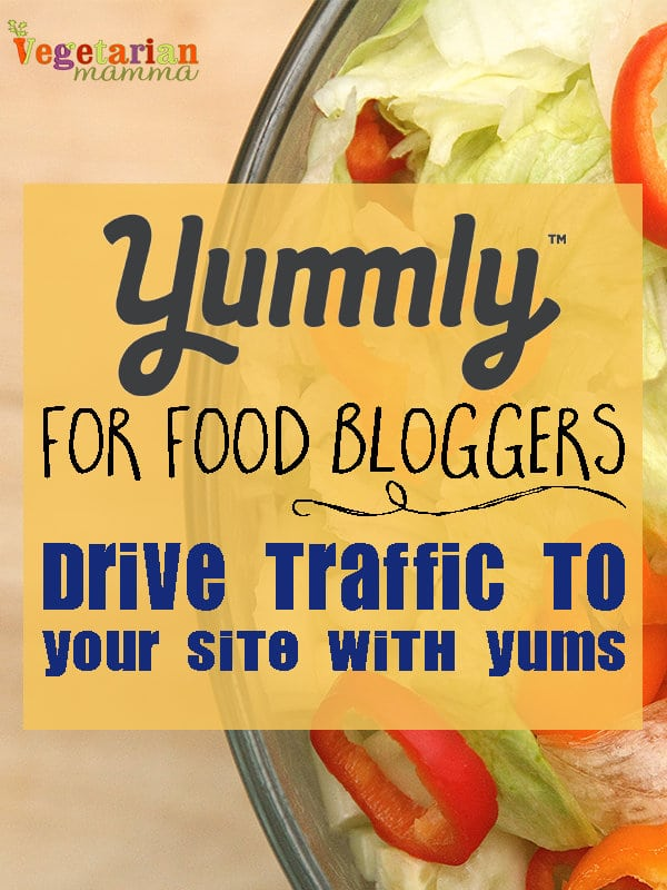 Yummly for Food Bloggers @vegetarianmamma.com