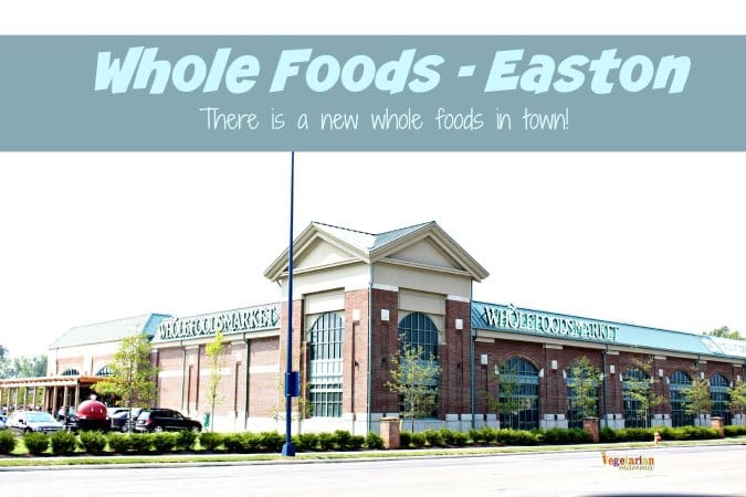 Whole Foods Easton #visitColumbus @vegetarianmamma.com