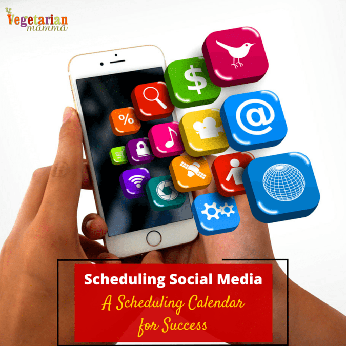 Scheduling Social Media for Success @vegetarianmamma.com