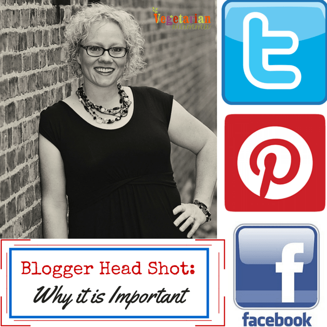 Blogger Headshot-Why it is Important @vegetarianmamma.com #blogging101 #blogger