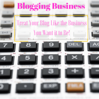 Blogging Business – Treat your blog like the business you want it to be!