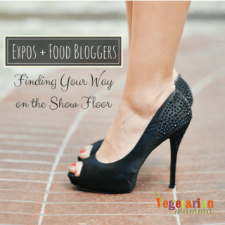 Expos + Food Bloggers - Finding YOUR way! @vegetarianmamma.com