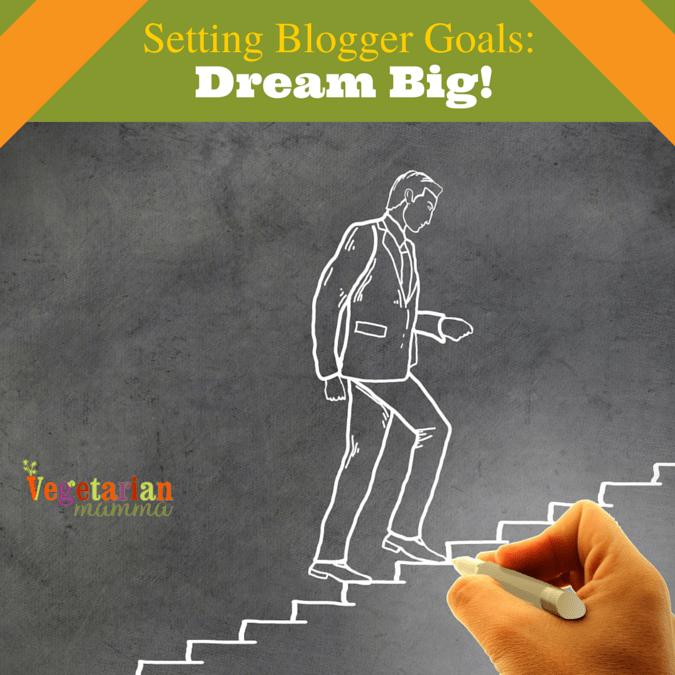 Setting Blogger Goals @vegetarianmamma.com