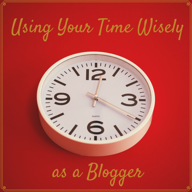Using Your Time Wisely As a Blogger @vegetarianmamma.com #blogging101 #blogger #blogging