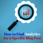 How to Find Analytics for A Specific Blog Post
