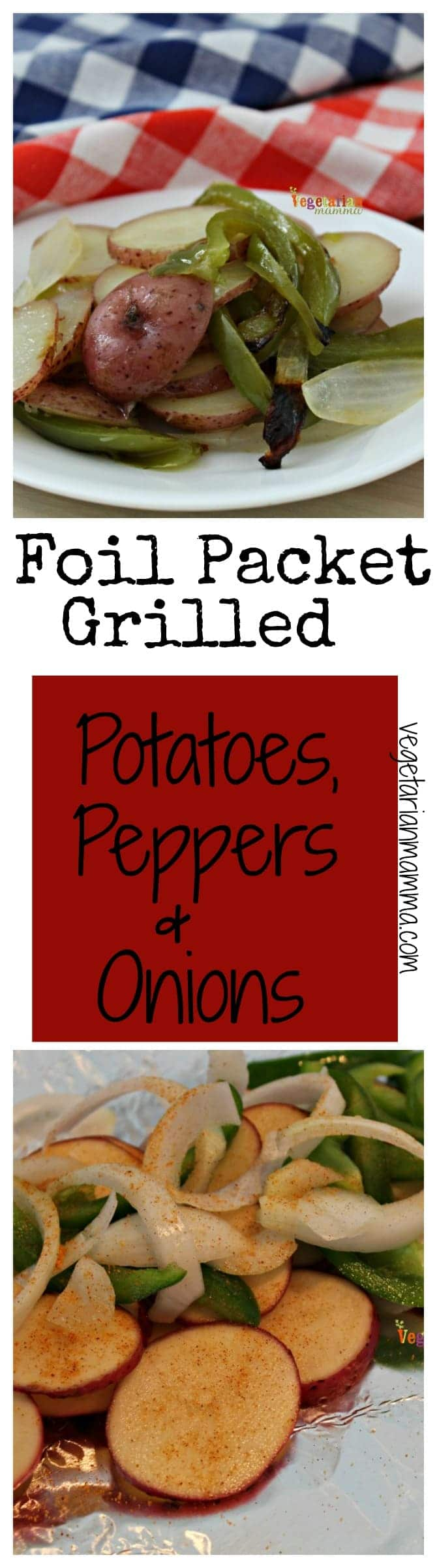 Foil Packet Cooking - Grilled Potatoes, Onions, Peppers