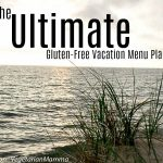 The Ultimate Gluten Free Vacation Menu Plan