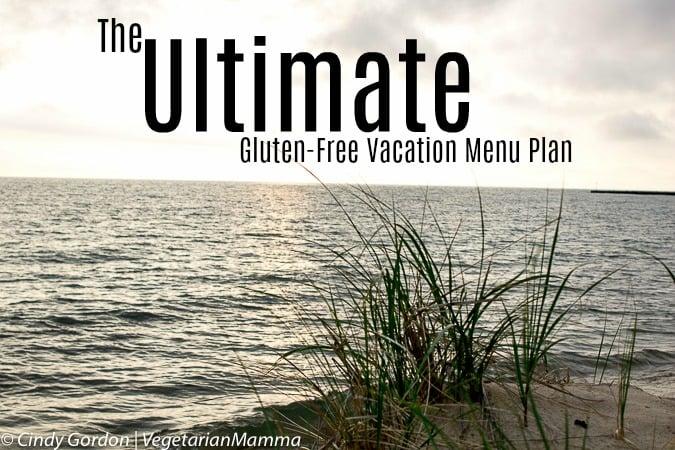 Gluten Free Vacation Menu Plan