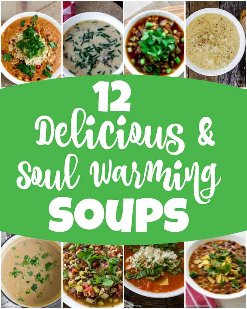 12 Delicious Soul Warming Soups