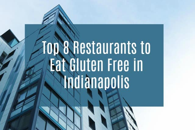Top 8 Restaurants to Eat Gluten Free in Indianapolis