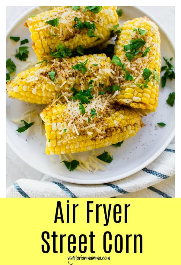 A light version of Mexican Street Corn in the Air Fryer