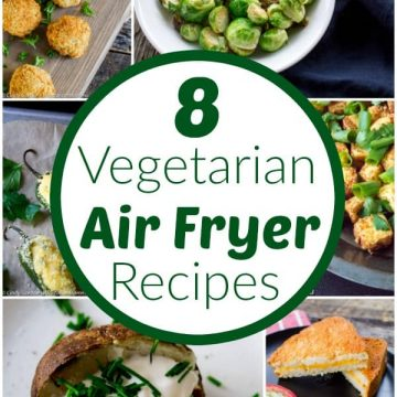Vegetarian Air Fryer Recipes with collage of recipes