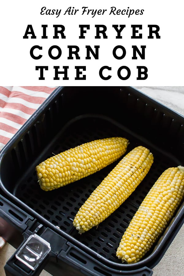 Air Fryer corn on the cob three ears on an air fryer basket