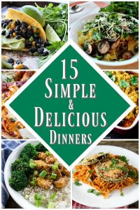 15 simple and delicious dinner ideas