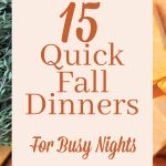 15 Quick Fall Dinners for Busy Nights