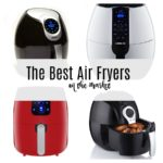 The BEST Air Fryers on the market
