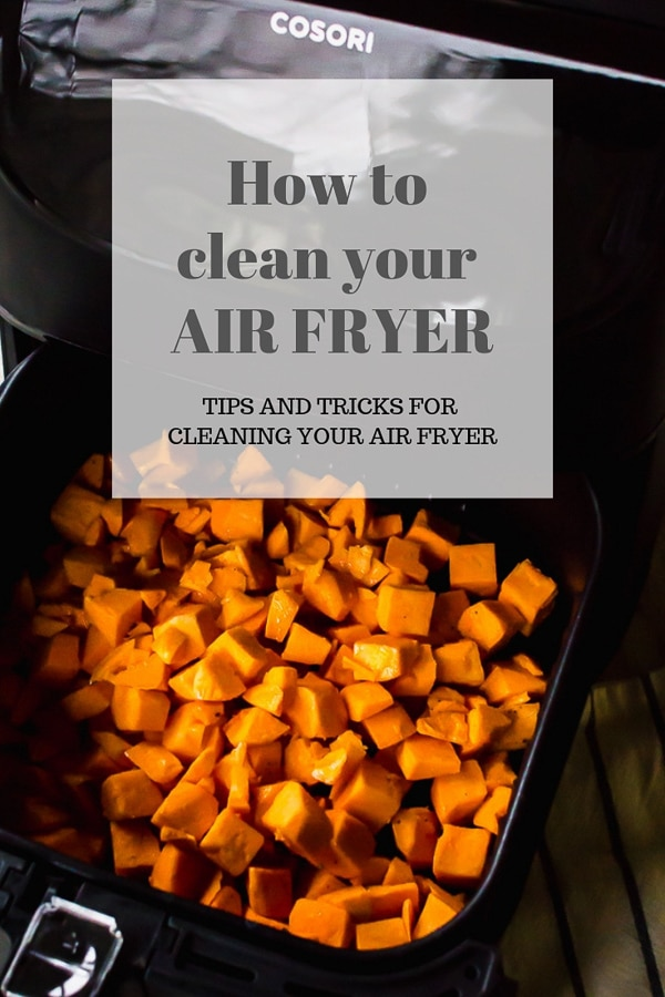 How to clean your air fryer - tips for cleaning your air fryer