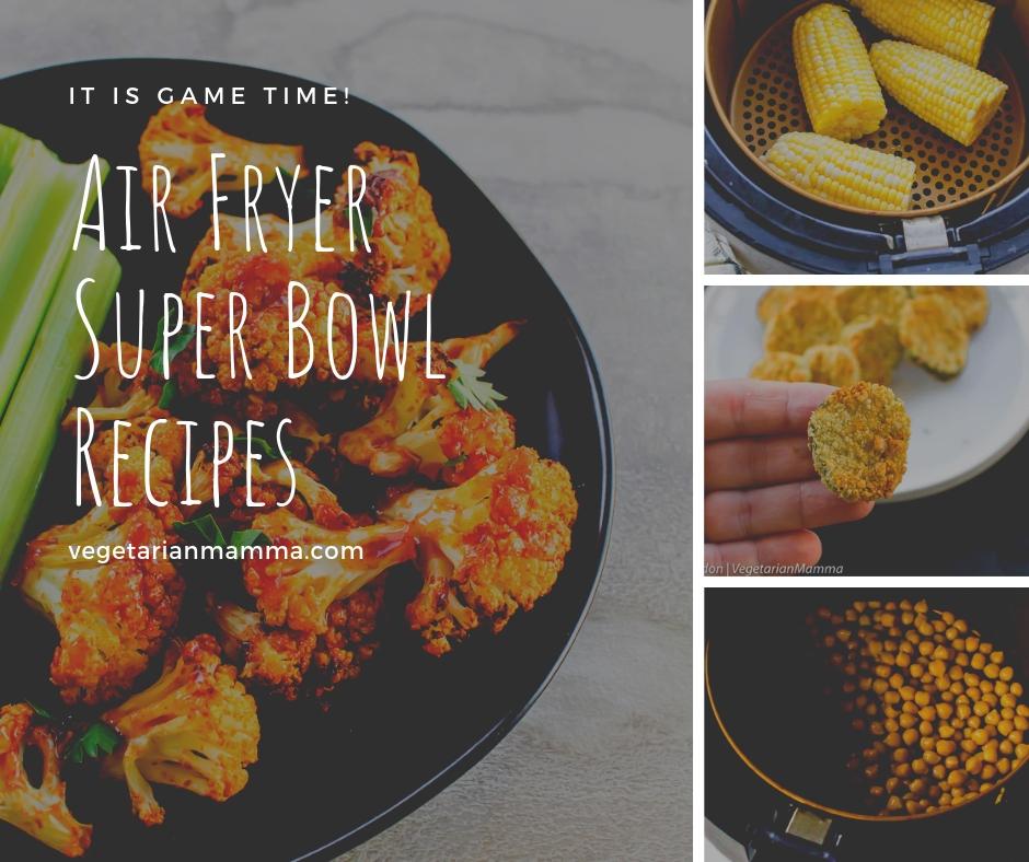 Vegetarian Air Fryer Super Bowl Recipes