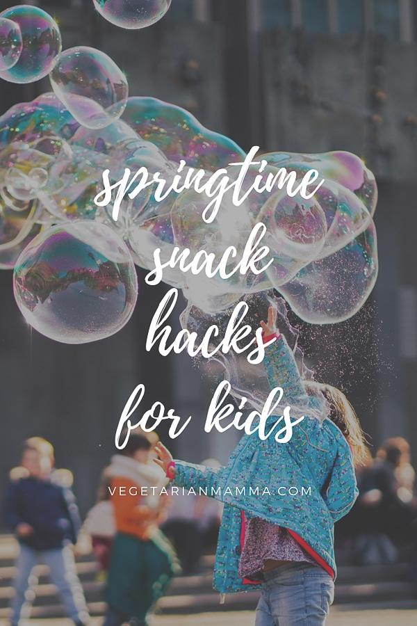 Spring Time Snack Hacks