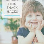 Springtime Snack Hacks