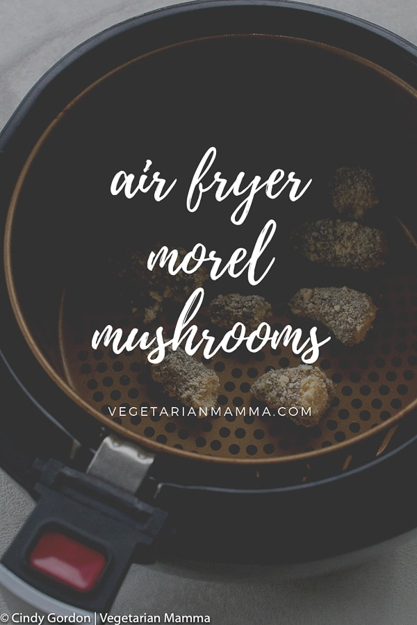 Air Fryer Morel Mushrooms text overlaid over an air fryer basket picture