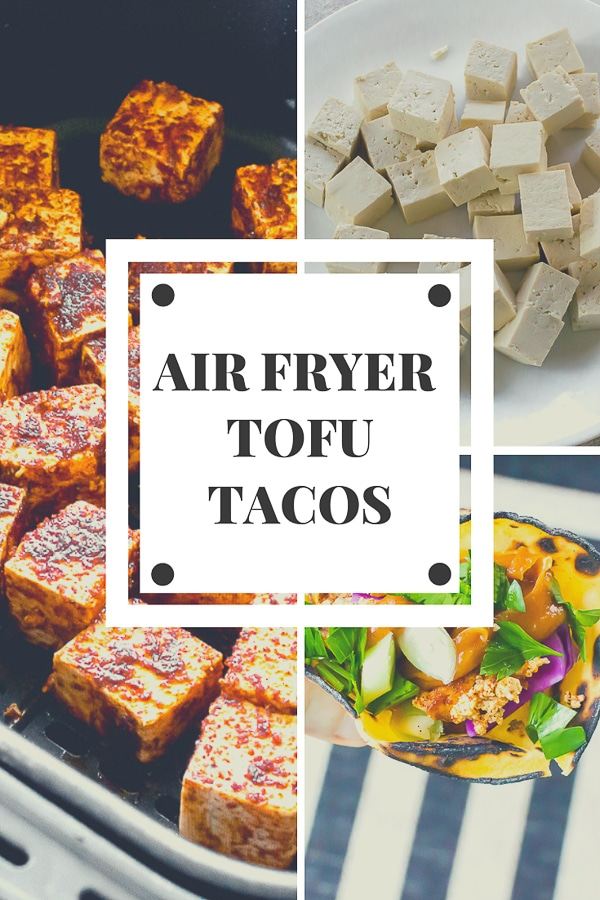 air fryer tofu tacos pin with a collage of tofu pictures