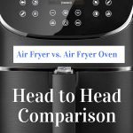 Air Fryer vs. Air Fryer Oven : Head to Head Comparison