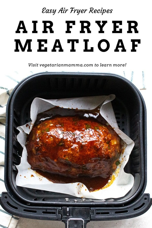 Air Fryer meatloaf pin of meatloaf in air fryer basket