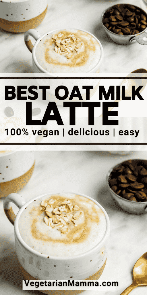 overhead picture of white foamy liquid in white mug, coffee beans to the right. Same picture stacked on top of each other, text overlay says best oat milk latte